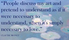 Claude Monet quote about his art